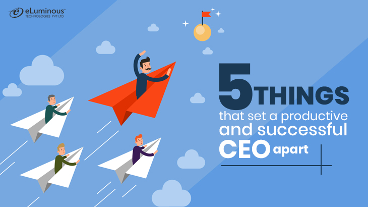 5-Things-that-set-a-productive-and-successful-CEO-apart